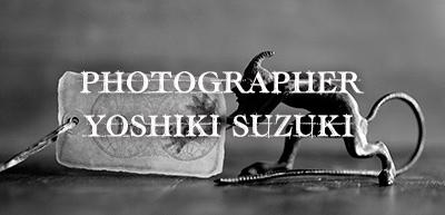 YOSHIKI SUZUKI PHOTOGRAPHY